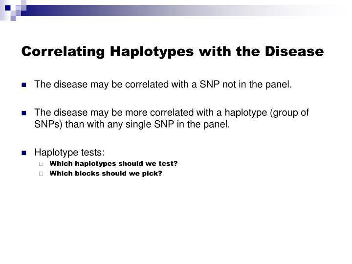 Correlating Haplotypes with the Disease
