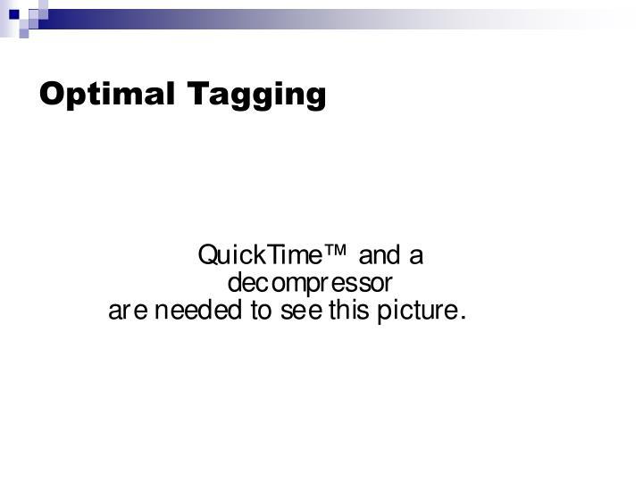 Optimal Tagging