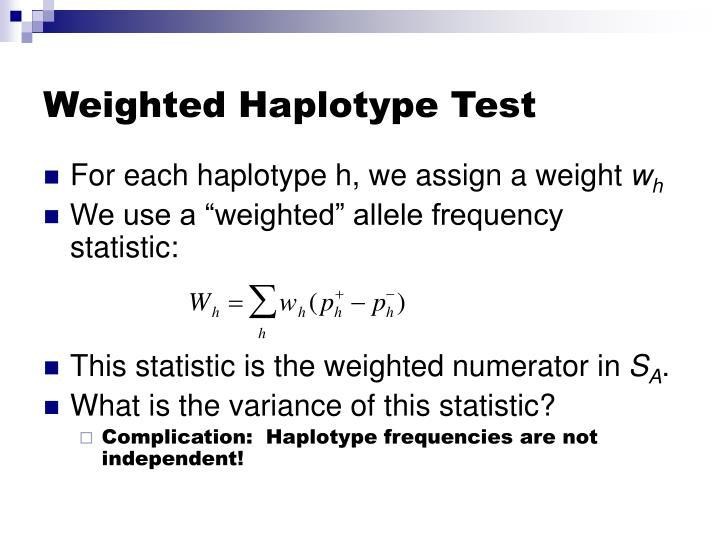 Weighted Haplotype Test
