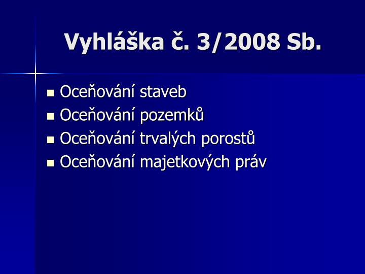 Vyhláška č. 3/2008 Sb.