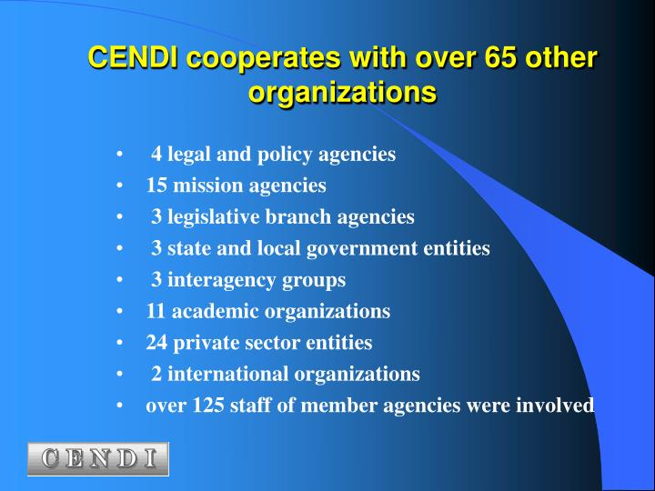 CENDI cooperates with over 65 other organizations