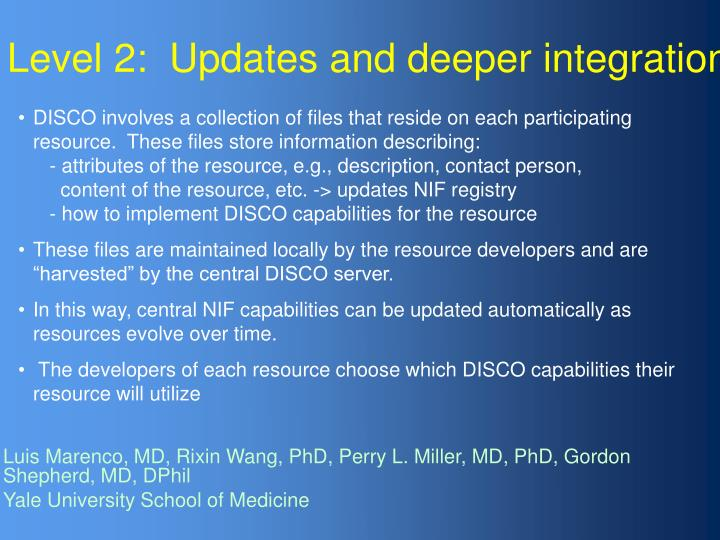Level 2:  Updates and deeper integration