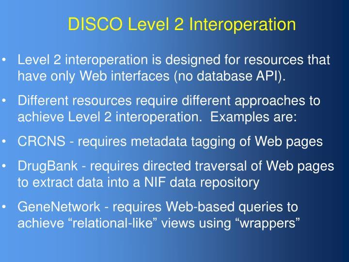 DISCO Level 2 Interoperation