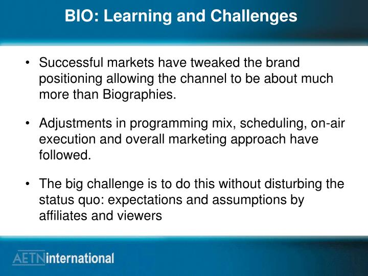 BIO: Learning and Challenges