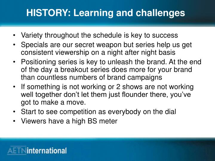 HISTORY: Learning and challenges