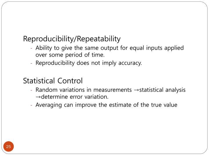 Reproducibility/Repeatability