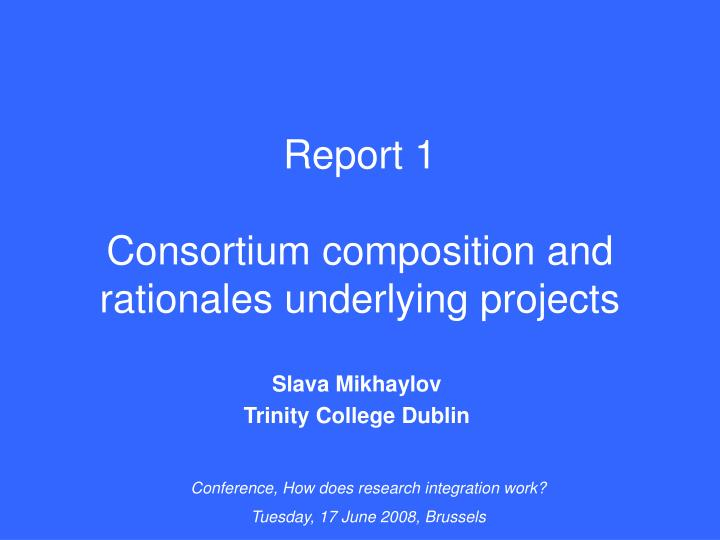 Report 1 consortium composition and rationales underlying projects