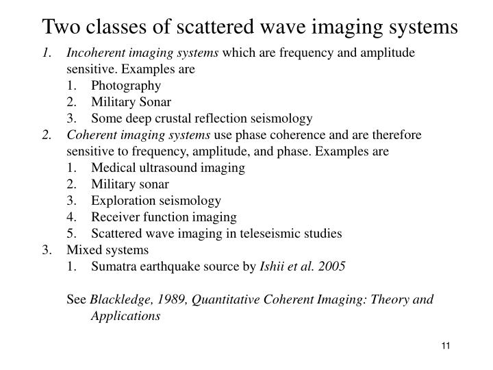 Two classes of scattered wave imaging systems
