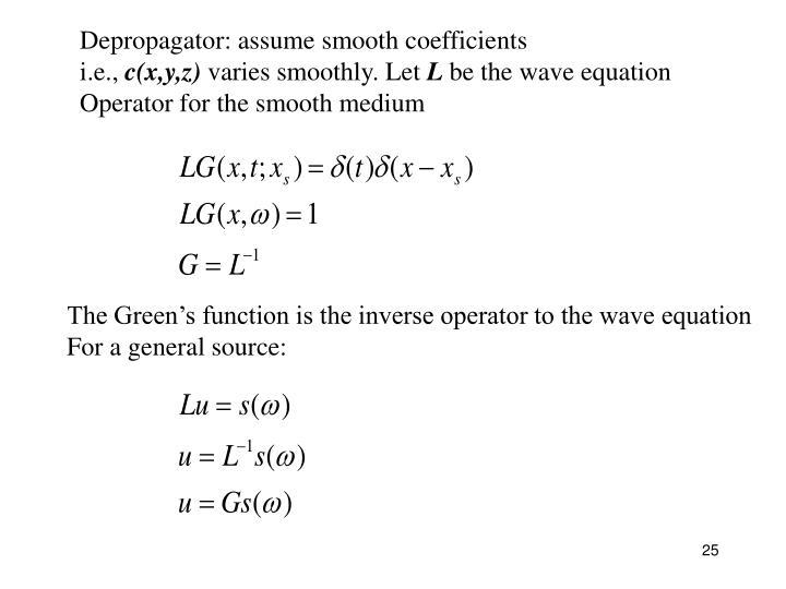 Depropagator: assume smooth coefficients