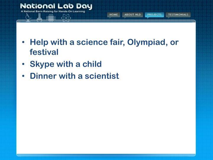 Help with a science fair, Olympiad, or festival