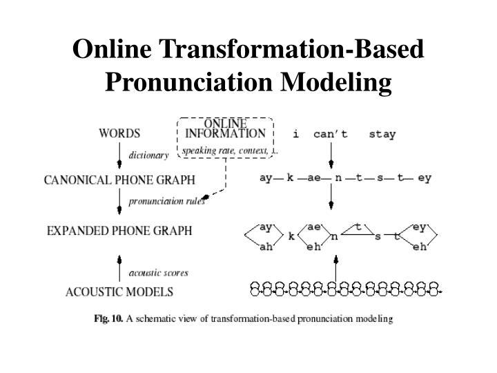 Online Transformation-Based Pronunciation Modeling