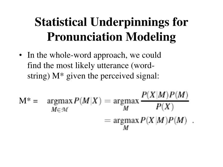 Statistical Underpinnings for Pronunciation Modeling