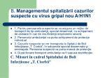 b managementul spitaliz rii cazurilor suspecte cu virus gripal nou a h1n1