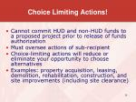choice limiting actions