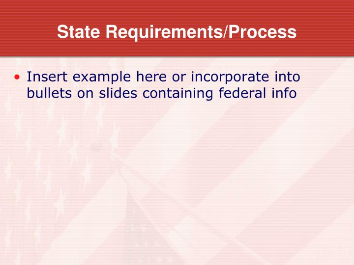 State Requirements/Process