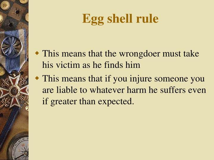 Egg shell rule