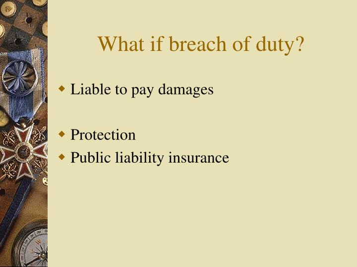 What if breach of duty?