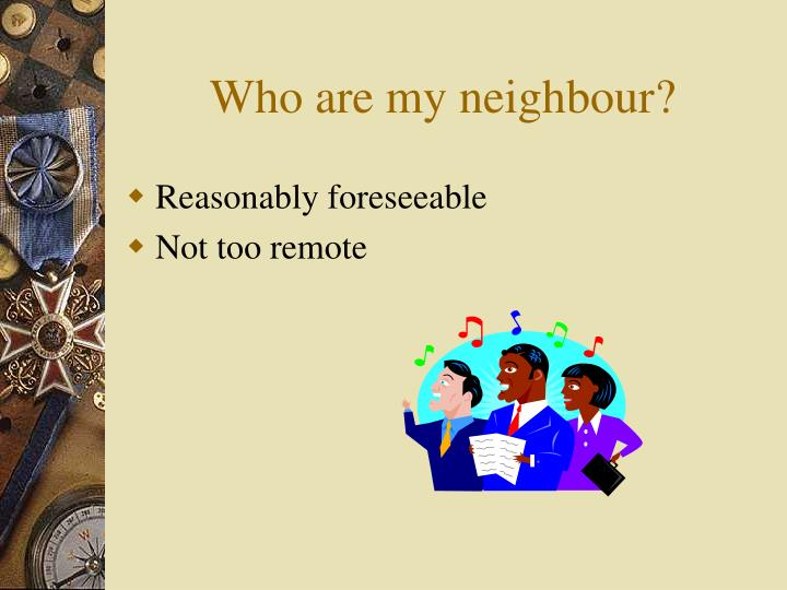 Who are my neighbour?