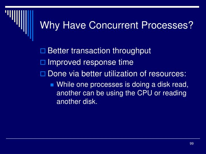 Why Have Concurrent Processes?