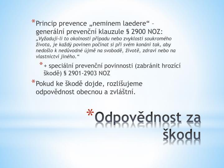 """Princip prevence """"neminem laedere"""" – generální prevenční klauzule § 2900 NOZ:"""