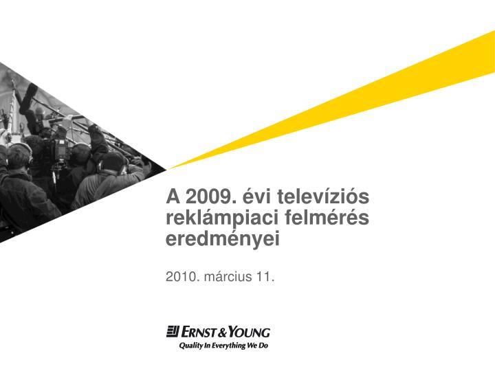 A 2009. évi televíziós reklámpiaci felmérés eredményei