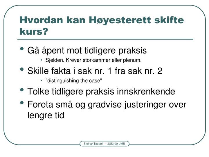 Hvordan kan Høyesterett skifte kurs?