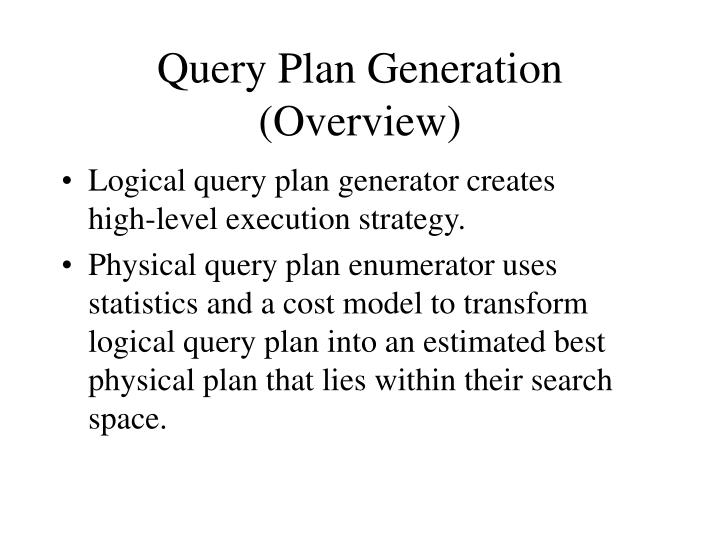 Query Plan Generation (Overview)