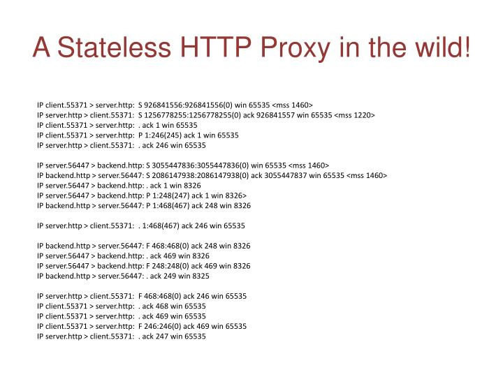 A Stateless HTTP Proxy in the wild!