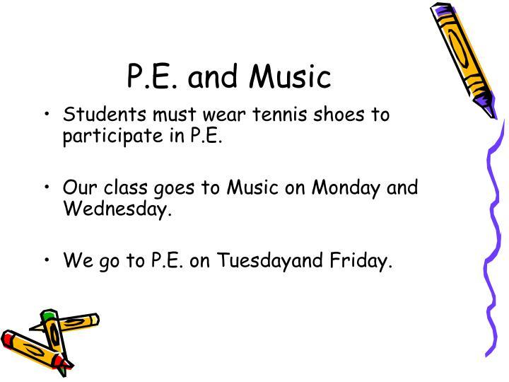 P.E. and Music