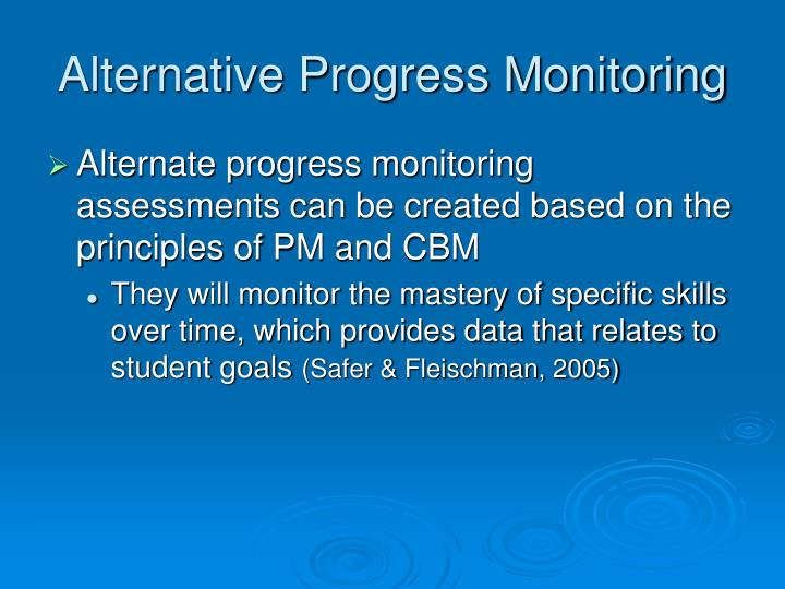 Alternative Progress Monitoring