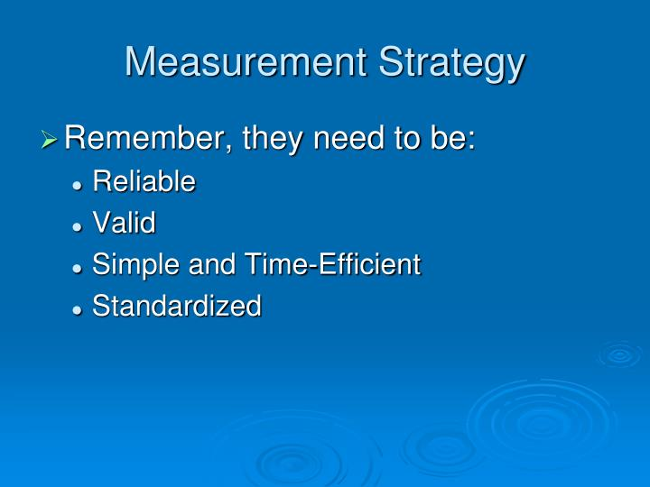 Measurement Strategy