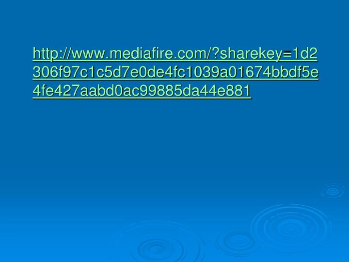 http://www.mediafire.com/?sharekey=1d2306f97c1c5d7e0de4fc1039a01674bbdf5e4fe427aabd0ac99885da44e881