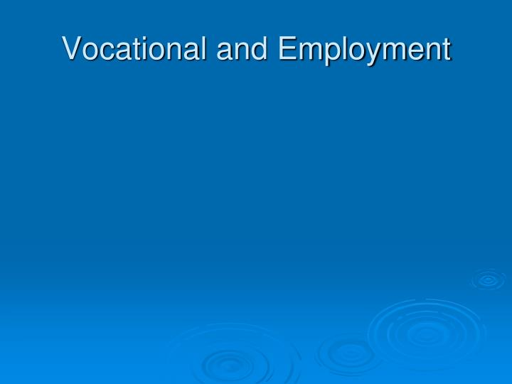 Vocational and Employment