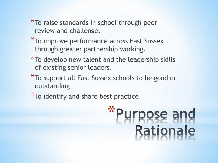 To raise standards in school through peer review and challenge.