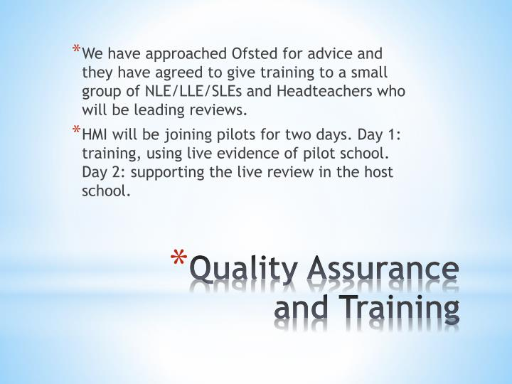We have approached Ofsted for advice and they have agreed to give training to a small group of NLE/LLE/SLEs and Headteachers who will be leading reviews.