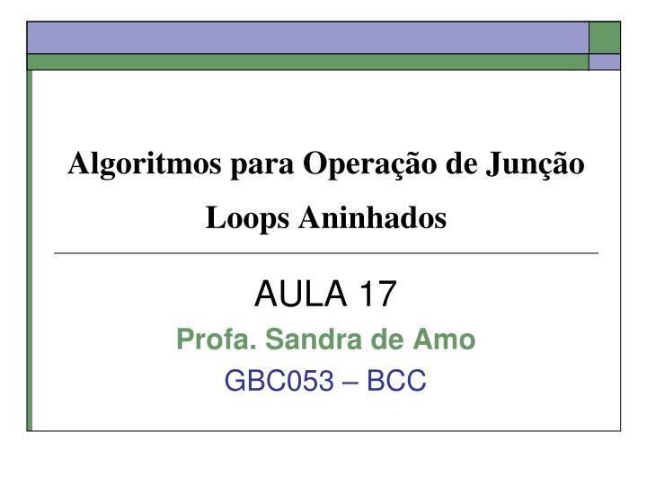 algoritmos para opera o de jun o loops aninhados