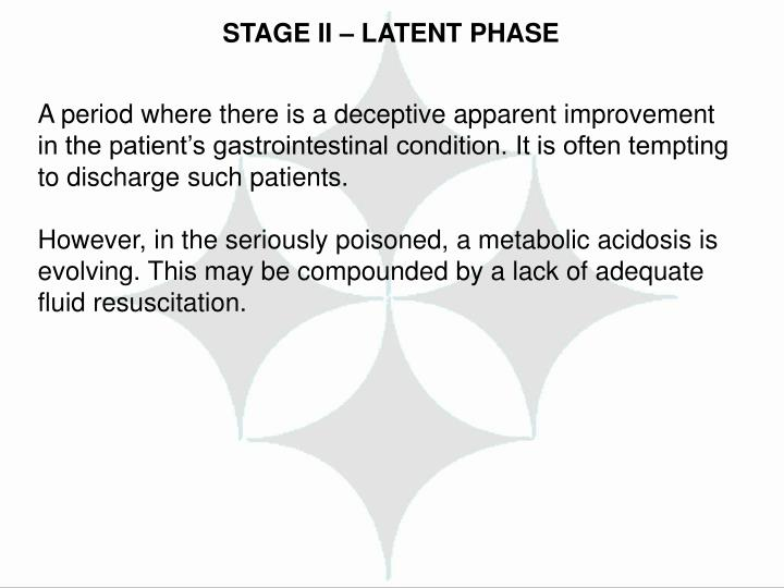 STAGE II – LATENT PHASE