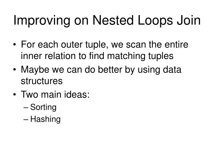 Improving on Nested Loops Join