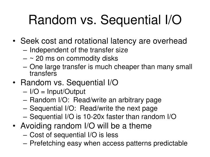 Random vs. Sequential I/O