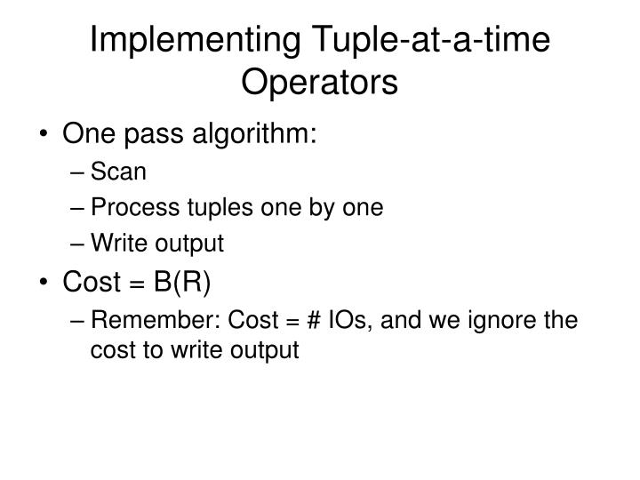 Implementing Tuple-at-a-time Operators