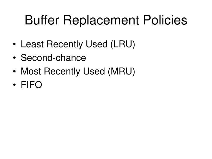 Buffer Replacement Policies