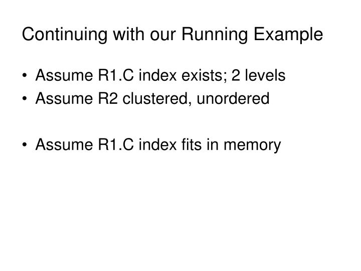 Continuing with our Running Example