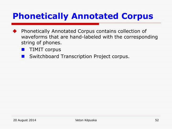 Phonetically Annotated Corpus
