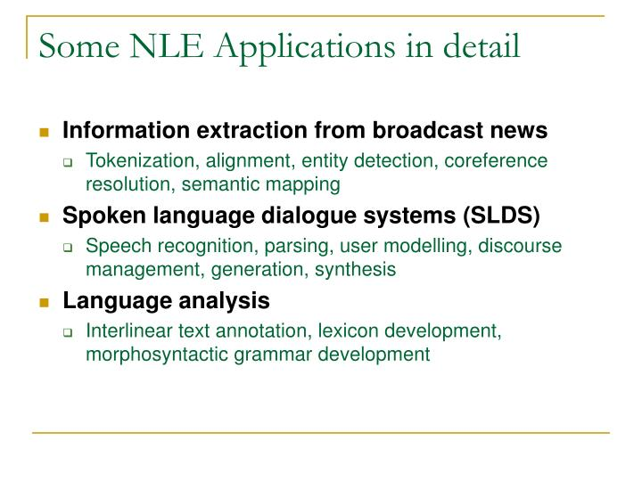 Some NLE Applications in detail
