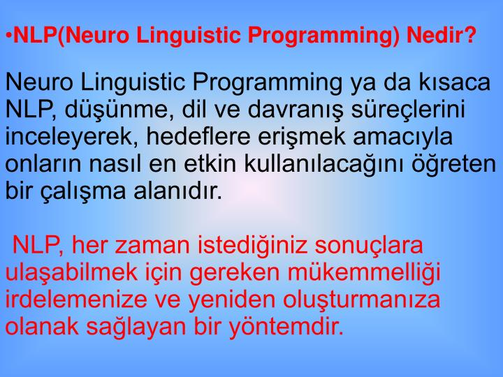 NLP(Neuro Linguistic Programming) Nedir?