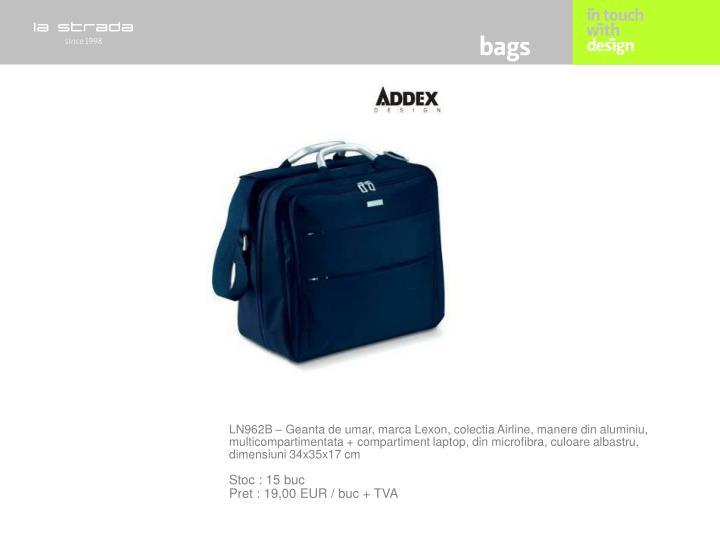 LN962B – Geanta de umar, marca Lexon, colectia Airline, manere din aluminiu, multicompartimentata + compartiment laptop, din microfibra, culoare albastru, dimensiuni 34x35x17 cm