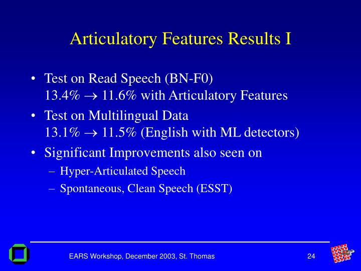 Articulatory Features Results I