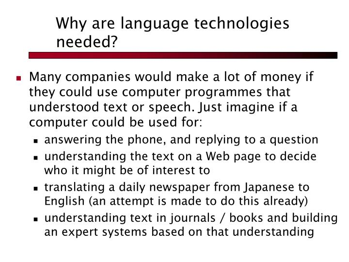 Why are language technologies needed?