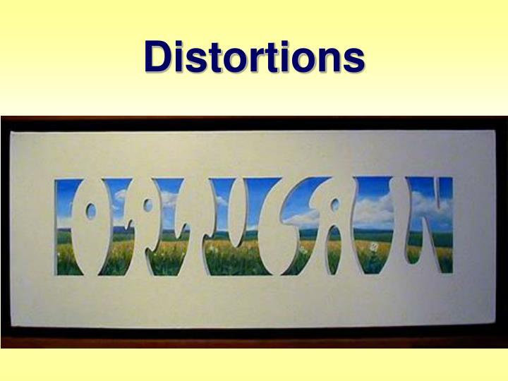 Distortions