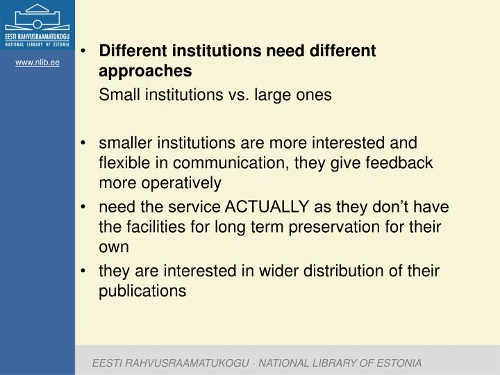 Different institutions need different approaches